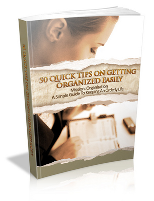 Product picture 50 Quick Tips On Getting Organized Easily